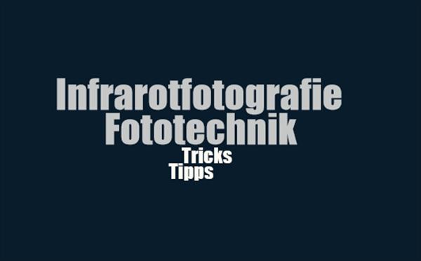 Tipps und Tricks Infrarotfotografie